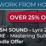 Work from home - LYRA2 & SADiE Mastering Suite: 25% Off