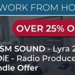 Work from home - LYRA2 & SADiE Radio Producer: 25% Off