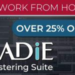 Work from home - SADiE Mastering Suite: 25% Off